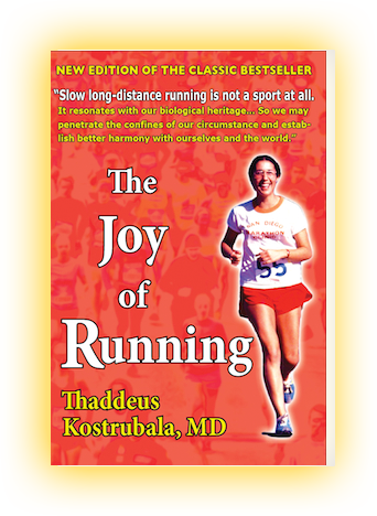 The Joy of Running - New Edition; by Thaddeus Kostrubala, MD