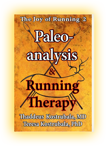 The Joy of Running 2 - Paleoanalysis and Running Therapy - by Thaddeus Kostrubala, MD & Teresa Kostrubala, PhD